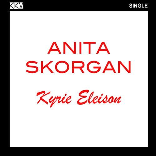 Play & Download Kyrie Eleison by Anita Skorgan | Napster
