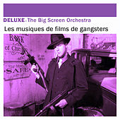 Deluxe: Les musiques de films de gangsters by The Big Screen Orchestra