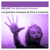 Play & Download Deluxe: Les grandes musiques de films à suspense by The Big Screen Orchestra | Napster