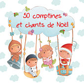Play & Download 50 comptines et chants de Noël by Various Artists | Napster