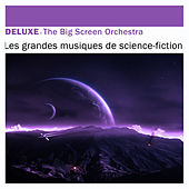 Play & Download Deluxe: Les grandes musiques de science-fiction by The Big Screen Orchestra | Napster