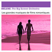 Play & Download Deluxe: Les grandes musiques de films romantiques by The Big Screen Orchestra | Napster
