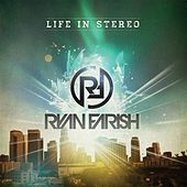 Play & Download Life in Stereo by Ryan Farish | Napster
