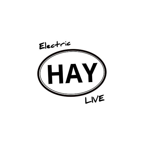 Electric Hay Live by Rollin' In The Hay