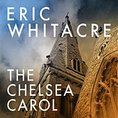 The Chelsea Carol by Eric Whitacre