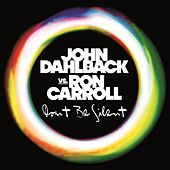 Play & Download Don't Be Silent by John Dahlbäck | Napster