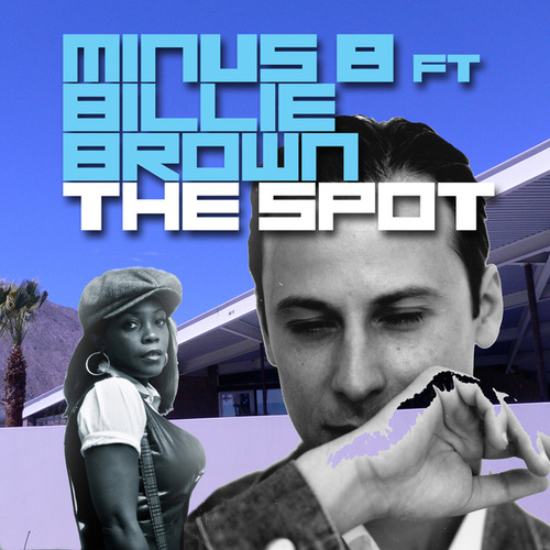Play & Download The Spot by Minus 8 | Napster