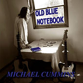 Old Blue Notebook by Michael Cummins