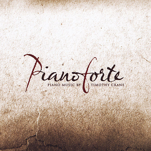 Play & Download Pianoforte by Timothy Crane | Napster