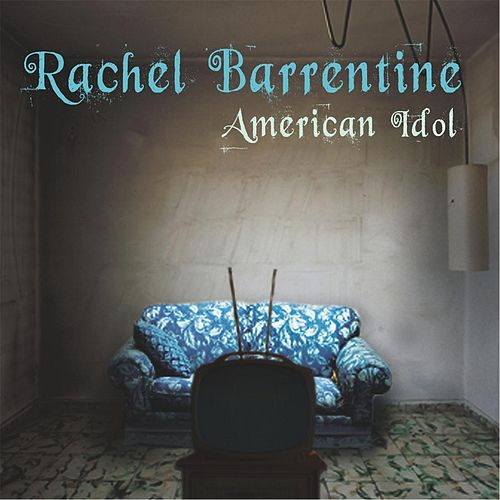Play & Download American Idol by Rachel Barrentine | Napster