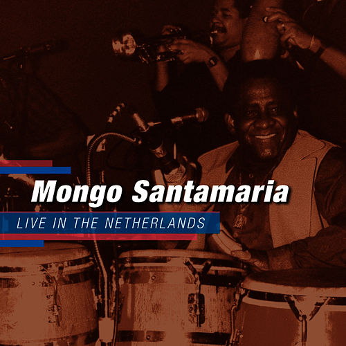 Live in The Netherlands by Mongo Santamaria
