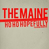 Play & Download Ho Ho Hopefully (feat. Brighten) by The Maine | Napster