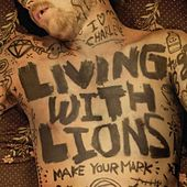 Make Your Mark by Living With Lions