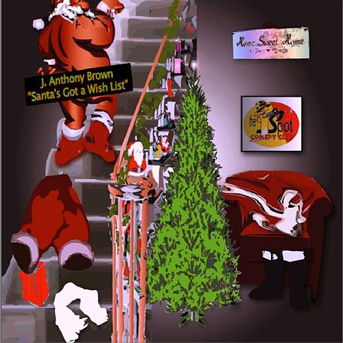 Play & Download Santa's Got a Wish List by j anthony brown | Napster