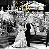 Highlights from Lovely To Look At (Original Motion Picture Soundtrack) van Jerome Kern