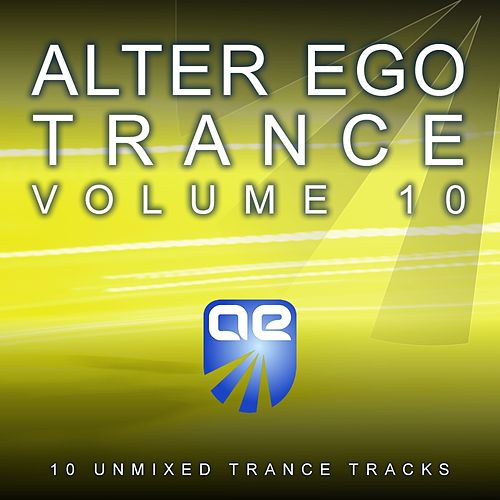 Play & Download Alter Ego Trance Vol. 10 - EP by Various Artists | Napster