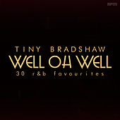 Well Oh Well - 30 R&B Favourites von Tiny Bradshaw