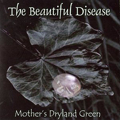 Play & Download Mother's Dryland Green by The Beautiful Disease | Napster