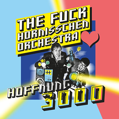 Play & Download Hoffnung 3000 by The f*ck Hornisschen Orchestra | Napster