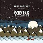 Play & Download Winter Is Coming by Quiet Company | Napster