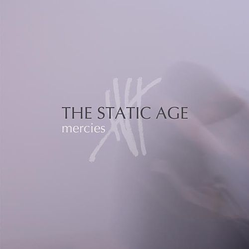 Play & Download Mercies by The Static Age | Napster