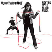 Play & Download Fighting Style Killer Panda by Mommy and Daddy | Napster