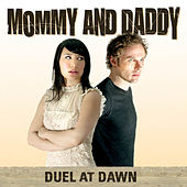 Play & Download Duel at Dawn by Mommy and Daddy | Napster