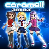 Play & Download Caramelldancing by Caramell | Napster