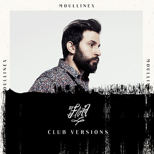 Play & Download Flora Club Versions by Moullinex | Napster