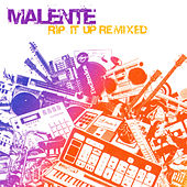 Play & Download Rip It Up Remixed by Malente | Napster