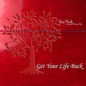 Get Your Life Back by Yunek