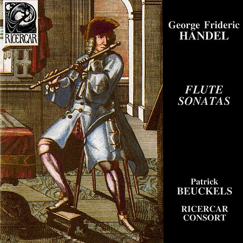 Play & Download Handel: Flute Sonatas by Patrick Beuckels | Napster