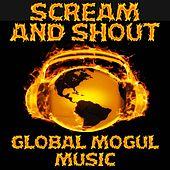 Scream and Shout - Tribute to Will I Am and Britney Spears by Global Mogul Music