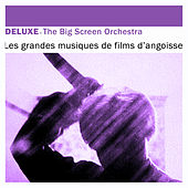 Deluxe: Les grandes musiques de films d'angoisse by The Big Screen Orchestra