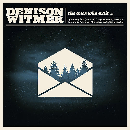 Play & Download The Ones Who Wait: Part II by Denison Witmer | Napster