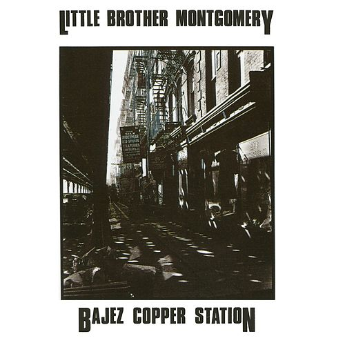 Play & Download Bajez Copper Station by Little Brother Montgomery | Napster
