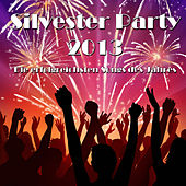Silvester Party 2013 - Die erfolgreichsten Songs des Jahres by Various Artists