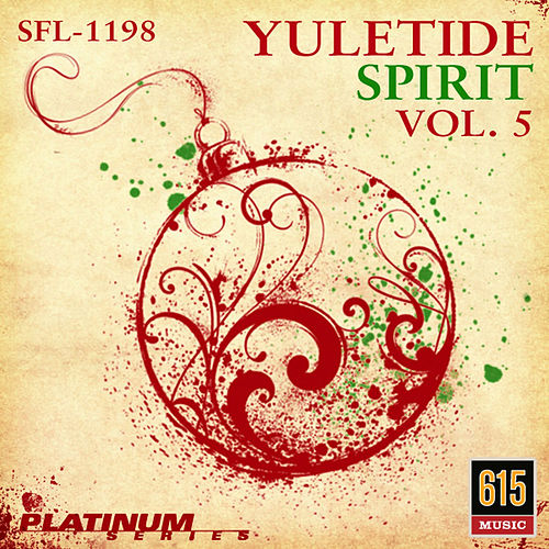 Play & Download Yuletide Spirit Vol. 5 - New Twists on Christmas Favorites by Holiday Music Ensemble | Napster
