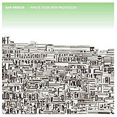 Play & Download Who's Your New Professor by Sam Prekop | Napster