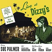 Live At Dizzy's by Sue Palmer