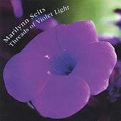 Threads of Violet Light by Marilynn Seits