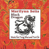 Play & Download Black Dragon: Music for Feng Shui, Tai Chi & Acupuncture by Marilynn Seits | Napster