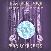 Play & Download Feathertouch: Music for Reiki & Massage by Marilynn Seits | Napster