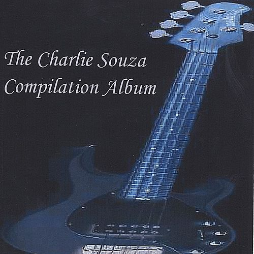 The Charlie Souza Compilation Album by Charlie Souza