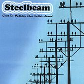 Good Ol' Fashion Blue Collar Sound by Steelbeam