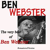 The Very Best of Ben Webster (Remastered Version) von Ben Webster