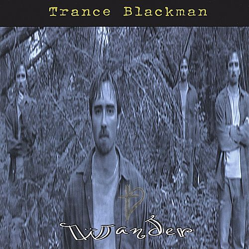 Wander by Trance Blackman