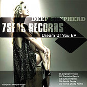 Play & Download Dream of You by Deep Shepherd | Napster