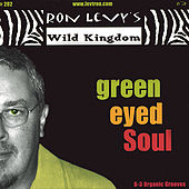 Green Eyed Soul by Ron Levy's Wild Kingdom