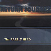 Play & Download Return Journey by The Rarely Herd | Napster